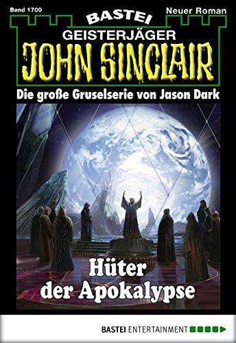 John Sinclair - Folge 1700: Hüter der Apokalypse. 1. Teil