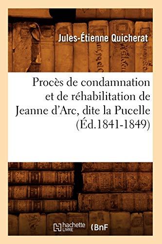 Procès de condamnation et de réhabilitation de Jeanne d'Arc, dite la Pucelle (Éd.1841-1849)