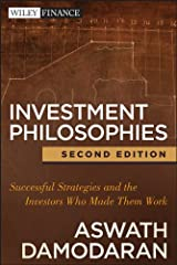Investment Philosophies: Successful Strategies and the Investors Who Made Them Work (Wiley Finance Book 665) Kindle Edition