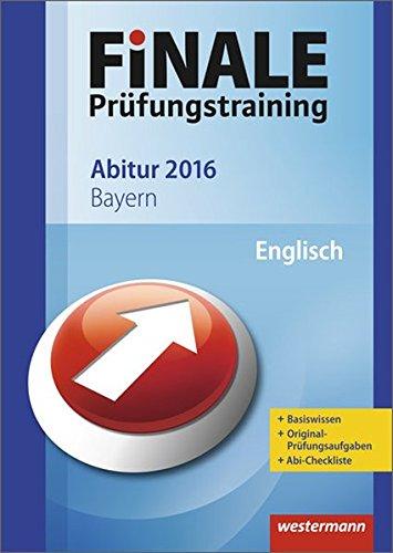 Finale - Prüfungstraining Abitur Bayern: Abiturhilfe Englisch 2016