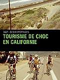 Tourisme de choc en Californie