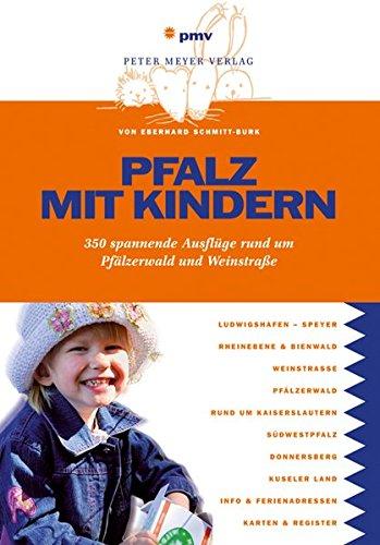 Pfalz mit Kindern: 350 spannende Ausflüge rund um Pfälzerwald und Weinstraße