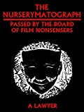 The Nurserymatograph: PASSED BY THE BOARD OF FILM NONSENSERS (Interesting Ebooks)