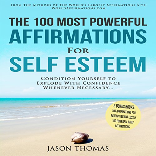 The 100 Most Powerful Affirmations for Self Esteem audiobook cover art