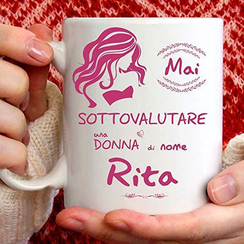 Taza Rita divertida apta para desayuno, té, tisana, café y capuchino. Taza personalizada: nunca subestimar una mujer de nombre. También como idea de regalo original y simpática