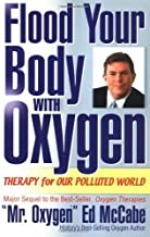 Flood Your Body With Oxygen: Therapy For Our Polluted World