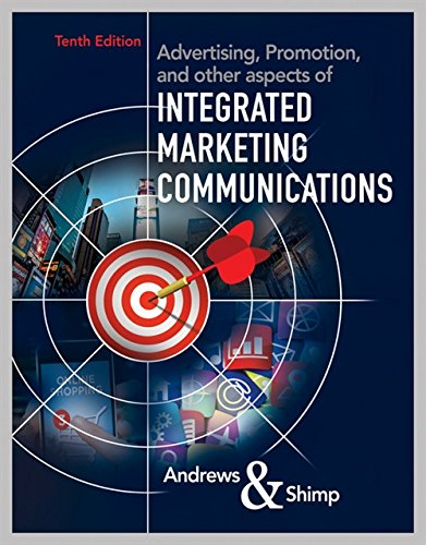 Compare Textbook Prices for Advertising, Promotion, and other aspects of Integrated Marketing Communications 10 Edition ISBN 9781337282659 by Andrews, J. Craig,Shimp, Terence A.