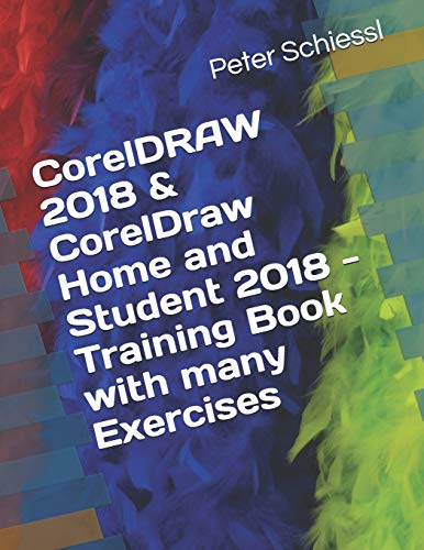 Price comparison product image CorelDRAW 2018 & CorelDraw Home and Student 2018 - Training Book with many Exercises