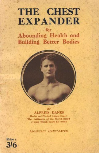 The Chest Expander for Abounding Health and Building Better Bodies