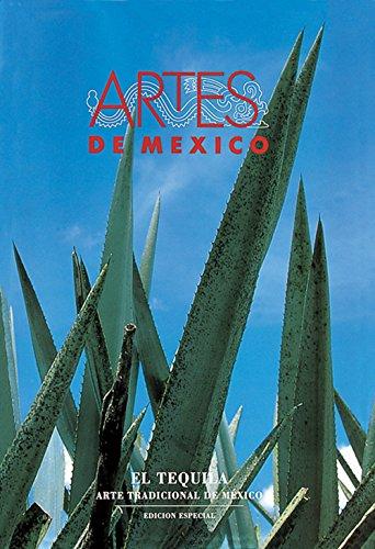 El tequila / Tequila: Arte tradicional de Mexico / Mexico Traditional Art (Artes De Mexico, Band 27)
