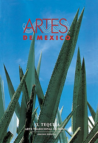 El Tequila 27 / Tequila 27: Arte tradicional de mexico / Traditional Art of Mexica