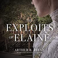 The Exploits of Elaine (Craig Kennedy Scientific Detective)