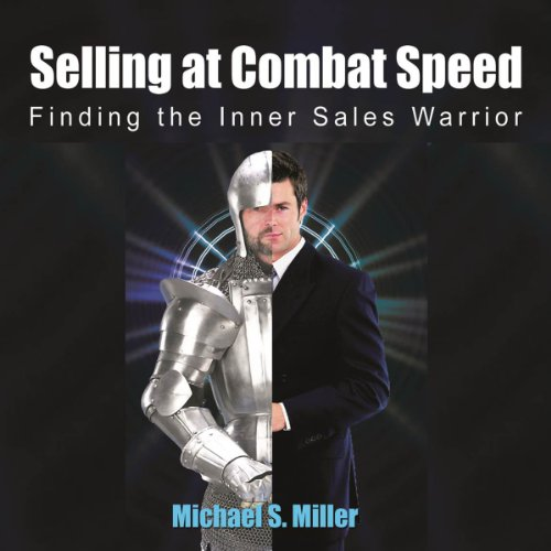 Selling at Combat Speed: Finding the Inner Sales Warrior audiobook cover art