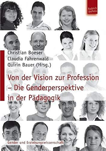 Von der Vision zur Profession - Die Genderperspektive in der Pädagogik