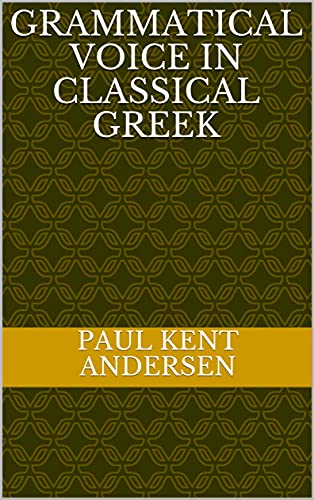 Grammatical Voice in Classical Greek (English Edition)