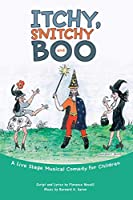 Itchy, Snitchy and Boo: A Live Stage Musical Comedy for Children