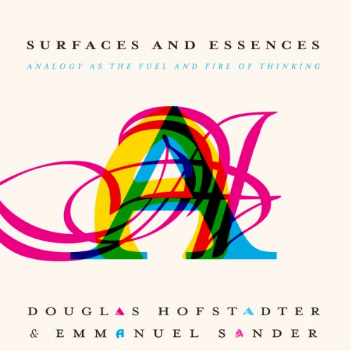 Surfaces and Essences Audiobook By Douglas Hofstadter,                                                                                        Emmanuel Sander cover art