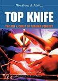 TOP KNIFE: The Art & Craft of Trauma Surgery (English Edition)