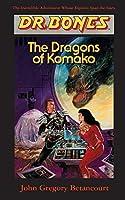 Dr. Bones, Dragons of Komako: Bones to the Rescue!