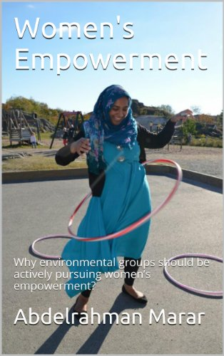 Women's Empowerment: Why environmental groups should be actively pursuing women's empowerment?