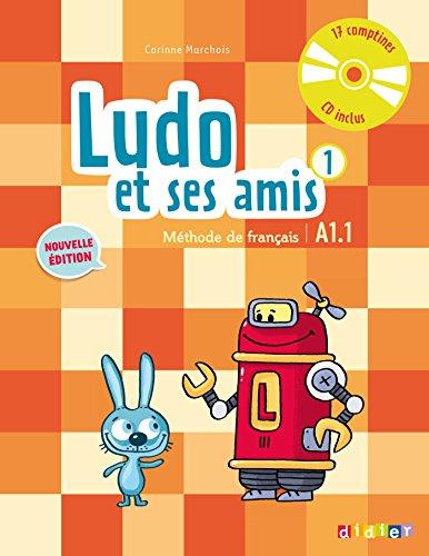Ludo et ses amis 1 livre de l´eleve + CD audio - Nouvelle edition: Livre de l'eleve 1 + CD