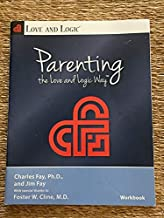 Parenting the Love and Logic Way - WORKBOOK