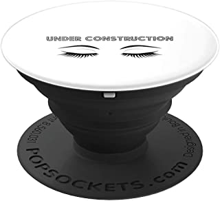 MUA Lashes Under Construction Funny Text  PopSockets Grip and Stand for Phones and Tablets