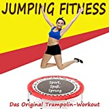 Jumping Fitness (Sport, Spaß, Sprung) - Das Original Trampolin-Workout & DJ Mix