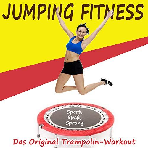Jumping Fitness (Sport, Spaß, Sprung) - Das Original Trampolin-Workout & DJ Mix