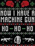 Now I have a machine gun ho ho ho: Blank Lined Journal Notebook: For Writing Notes or Journaling