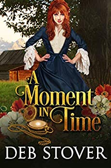 A Moment In Time by [Deb Stover]