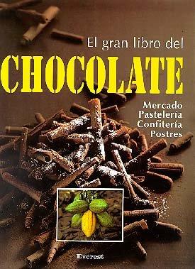 El gran libro del chocolate: Información práctica sobre pastelería, confitería, postres y bebidas. (Gran gourmet) (Spanish Edition)