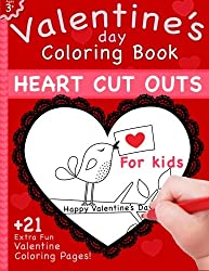 Valentine's Day Coloring Book: Heart Cut Outs For Kids and 21 Coloring Pages