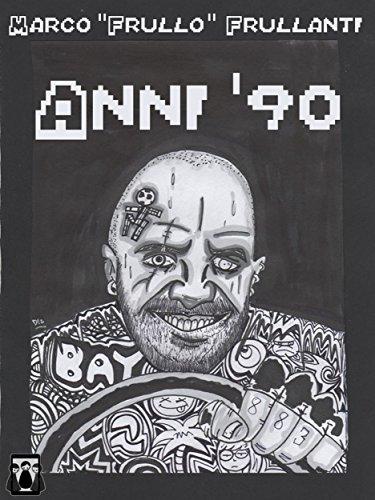 Anni '90: Dagli 883 a Carmageddon (Italian Edition)