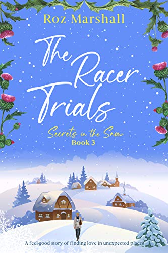 The Racer Trials: An inspiring story of finding love in unexpected places (Secrets in the Snow Book 3) (English Edition)
