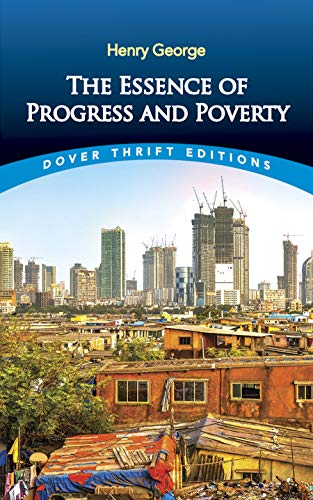 The Essence of Progress and Poverty (Dover Thrift Editions)
