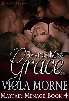 Saving Miss Grace (Mayfair Menage Book 4) by [Viola Morne, Blushing Books]