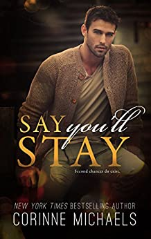 Say You'll Stay (Return to Me Book 1) by [Corinne Michaels]