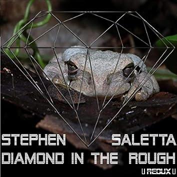 Diamond in the Rough (Redux)