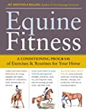 Equine Fitness: A Conditioning Program of Exercises and Routines for Your Horse - Jec Aristotle Ballou