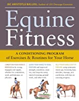 Equine Fitness: A Conditioning Program of Exercises & Routines for Your Horse