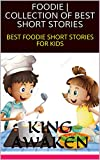 FOODIE | COLLECTION OF BEST SHORT STORIES: BEST FOODIE SHORT STORIES FOR KIDS (English Edition)