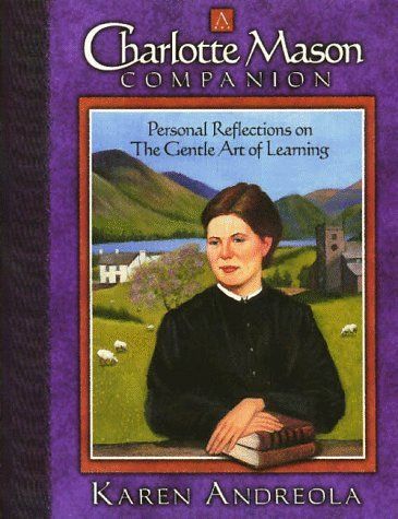 [Paperback] [Karen Andreola] A Charlotte Mason Companion: Personal Reflections on The Gentle Art of Learning