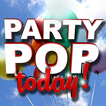 Party Pop Today!