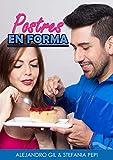 Postres EN FORMA: Las recetas de @AleEnForma y @StefyPepi