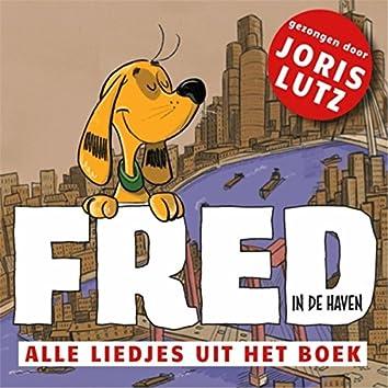 Fred In De Haven (Alle Liedjes Uit Het Boek)