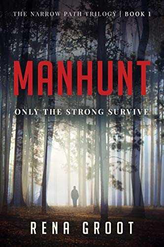 MANHUNT: Only the Strong Survive (The Narrow Path Trilogy Book 1)