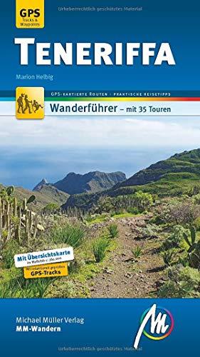 Teneriffa MM-Wandern Wanderführer Michael Müller Verlag: Wanderführer mit GPS-kartierten Wanderungen.