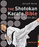 The Shotokan Karate Bible 2nd edition: Beginner to Black Belt (English Edition)
