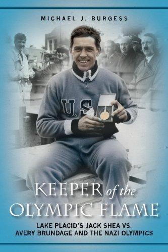Keeper of the Olympic Flame: Lake Placid's Jack Shea vs. Avery Brundage and the Nazi Olympics